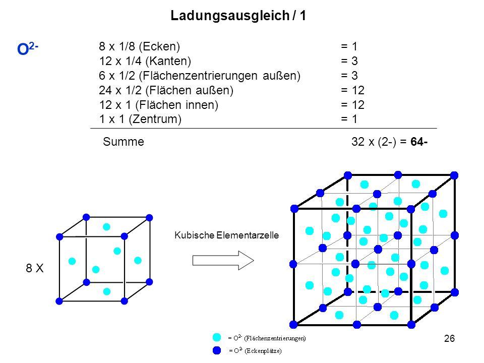 O2- Ladungsausgleich / 1 8 x 1/8 (Ecken) = 1 12 x 1/4 (Kanten) = 3