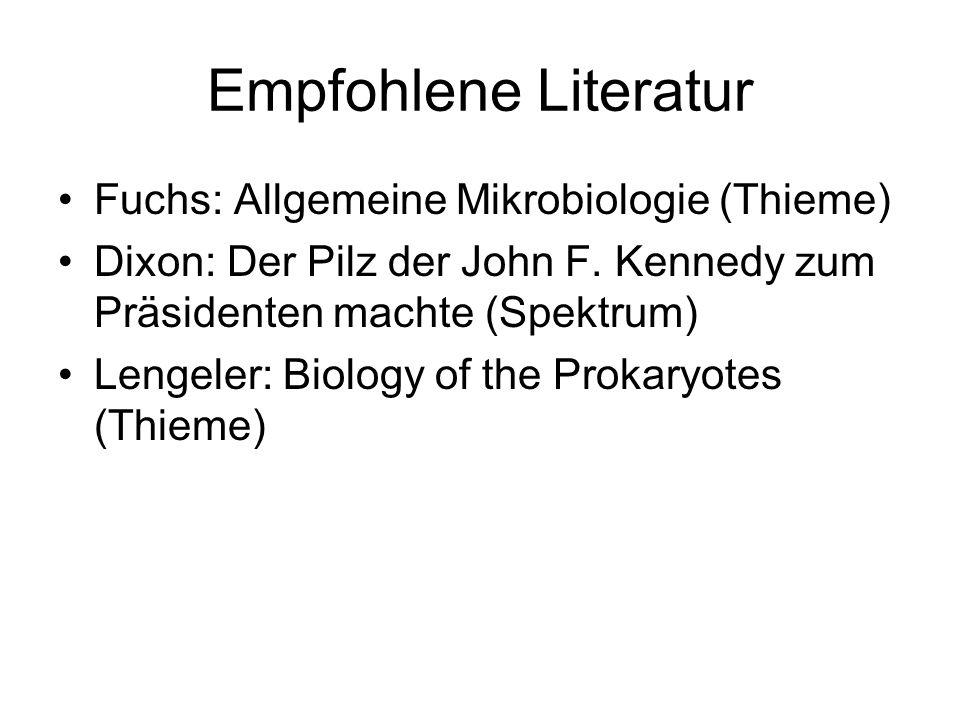 Empfohlene Literatur Fuchs: Allgemeine Mikrobiologie (Thieme)