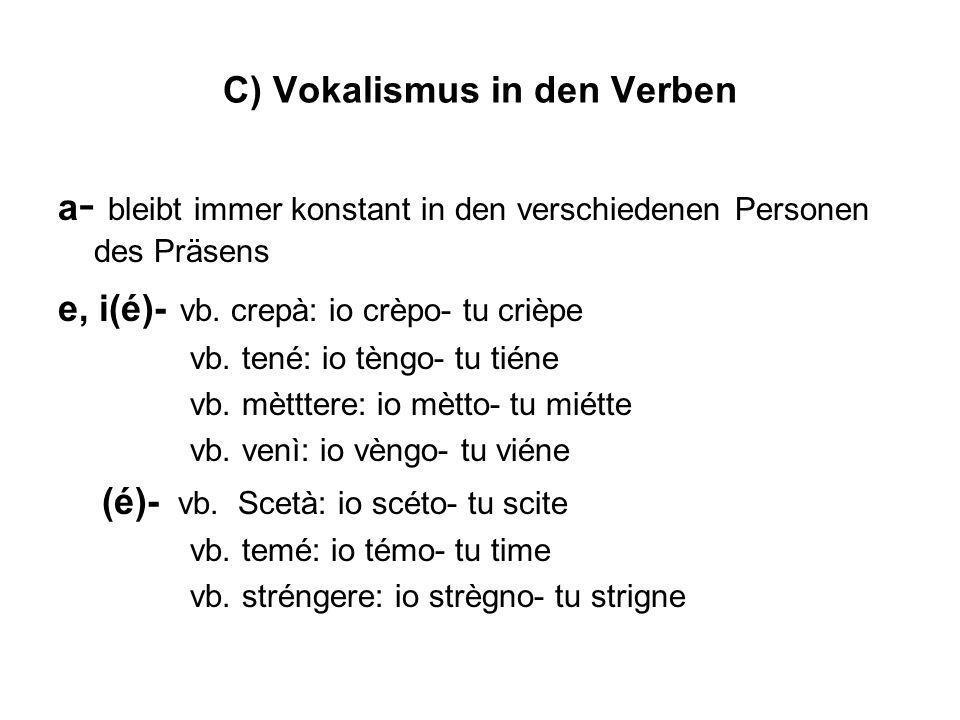 C) Vokalismus in den Verben
