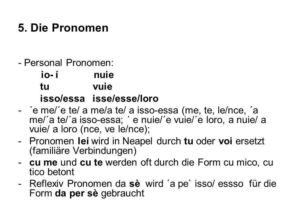 5. Die Pronomen - Personal Pronomen: tu vuie isso/essa isse/esse/loro