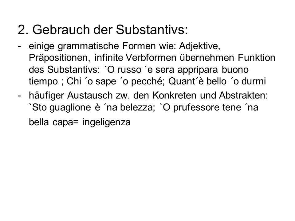 2. Gebrauch der Substantivs: