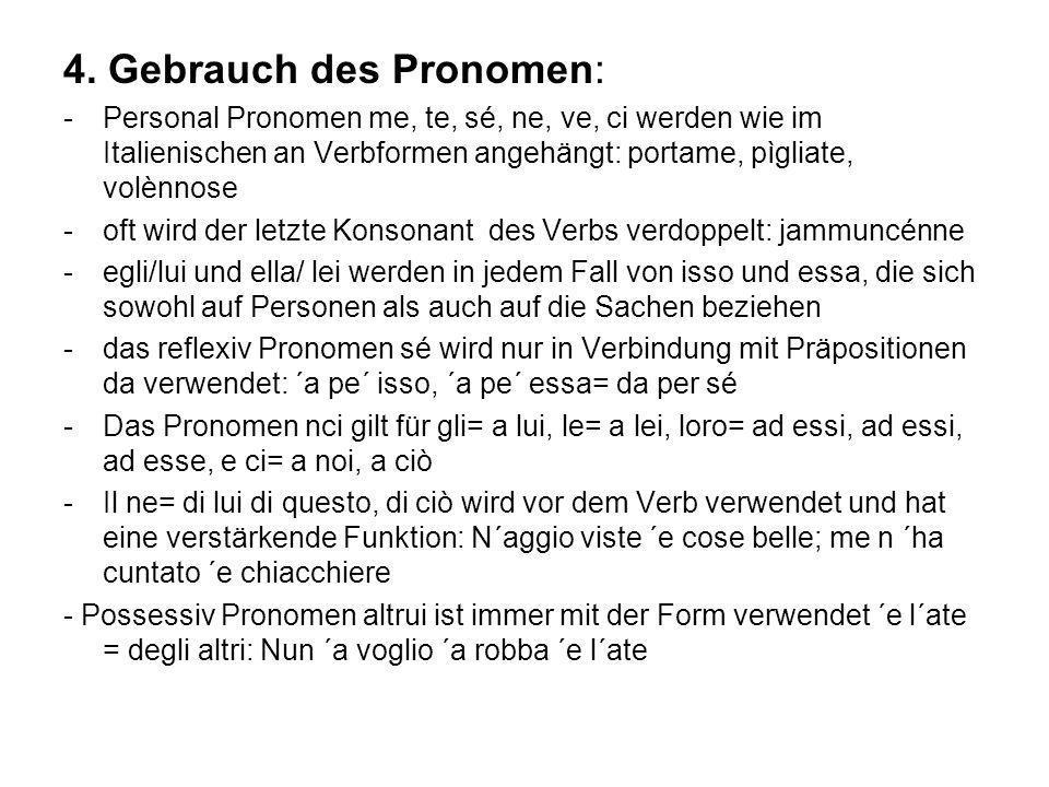 4. Gebrauch des Pronomen: