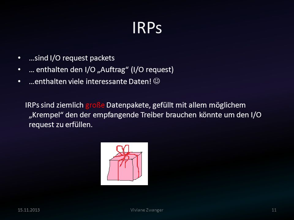 IRPs …sind I/O request packets