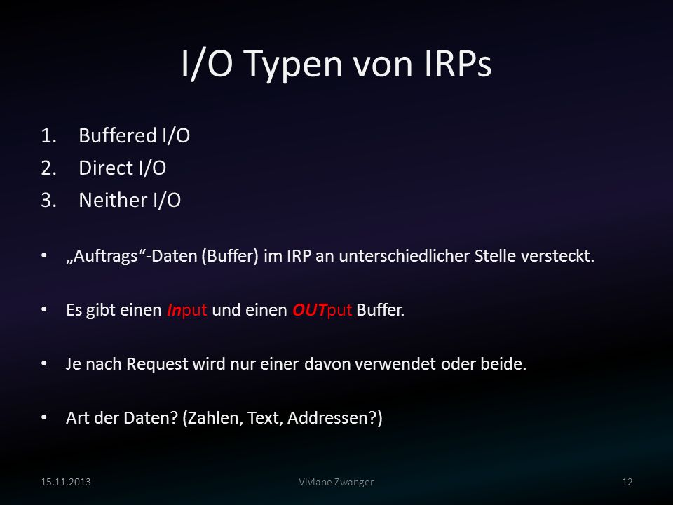 I/O Typen von IRPs Buffered I/O Direct I/O Neither I/O