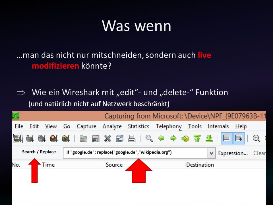 """Was wenn …man das nicht nur mitschneiden, sondern auch live modifizieren könnte Wie ein Wireshark mit """"edit - und """"delete- Funktion."""