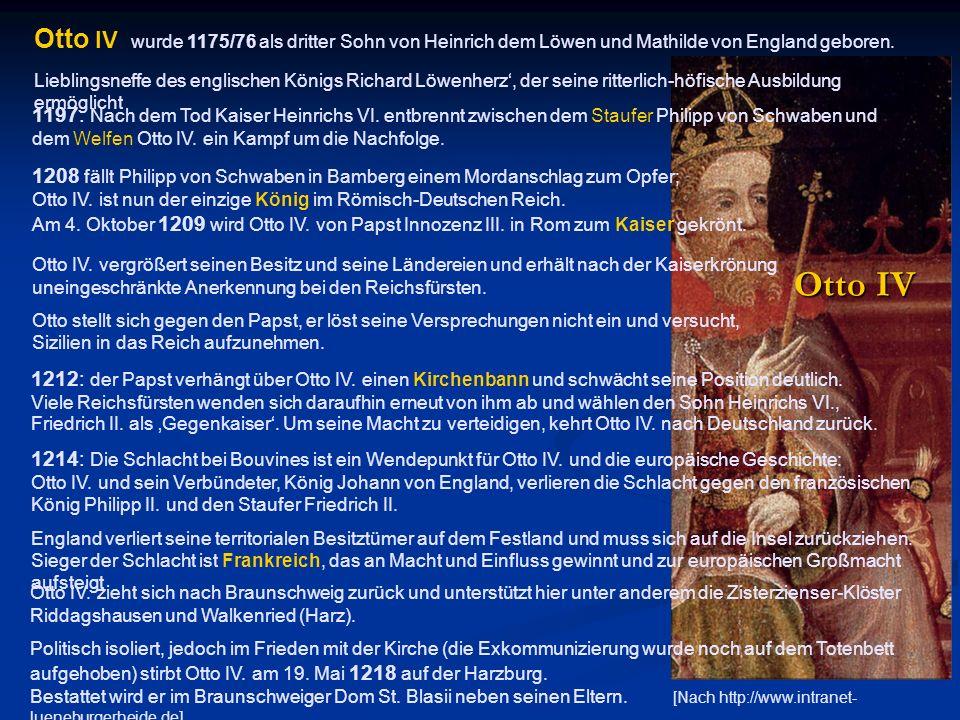 Otto IV wurde 1175/76 als dritter Sohn von Heinrich dem Löwen und Mathilde von England geboren.