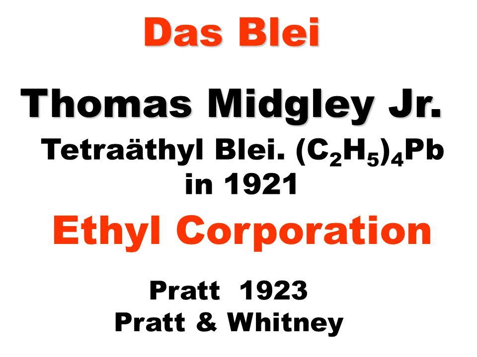 Tetraäthyl Blei. (C2H5)4Pb
