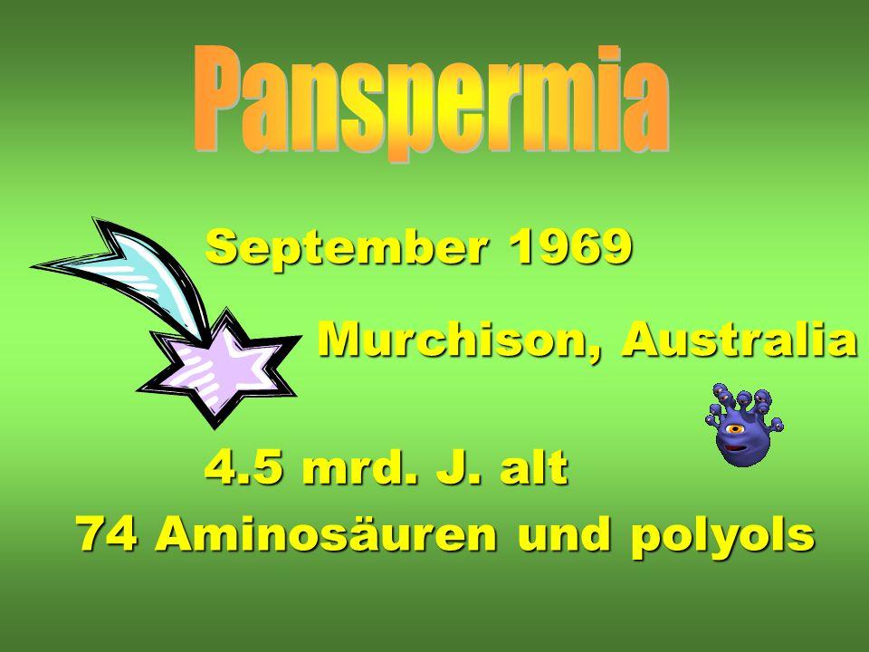 Panspermia September 1969 Murchison, Australia 4.5 mrd. J. alt