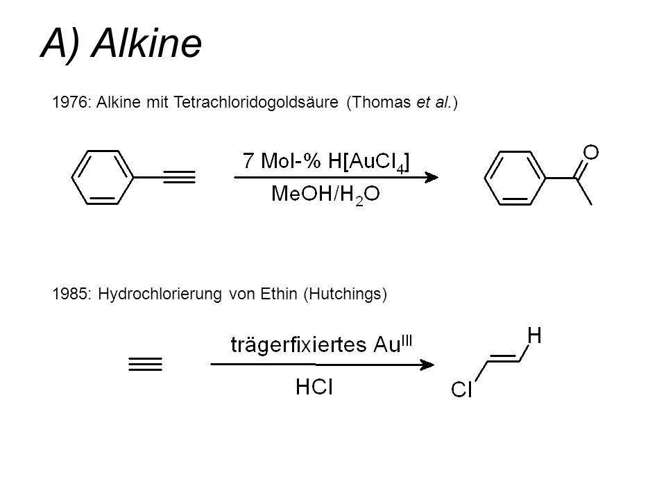 A) Alkine 1976: Alkine mit Tetrachloridogoldsäure (Thomas et al.)
