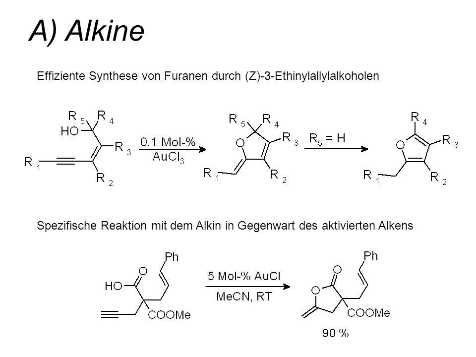 A) AlkineEffiziente Synthese von Furanen durch (Z)-3-Ethinylallylalkoholen.