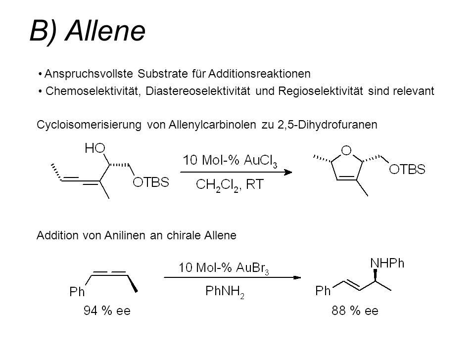 B) Allene Anspruchsvollste Substrate für Additionsreaktionen