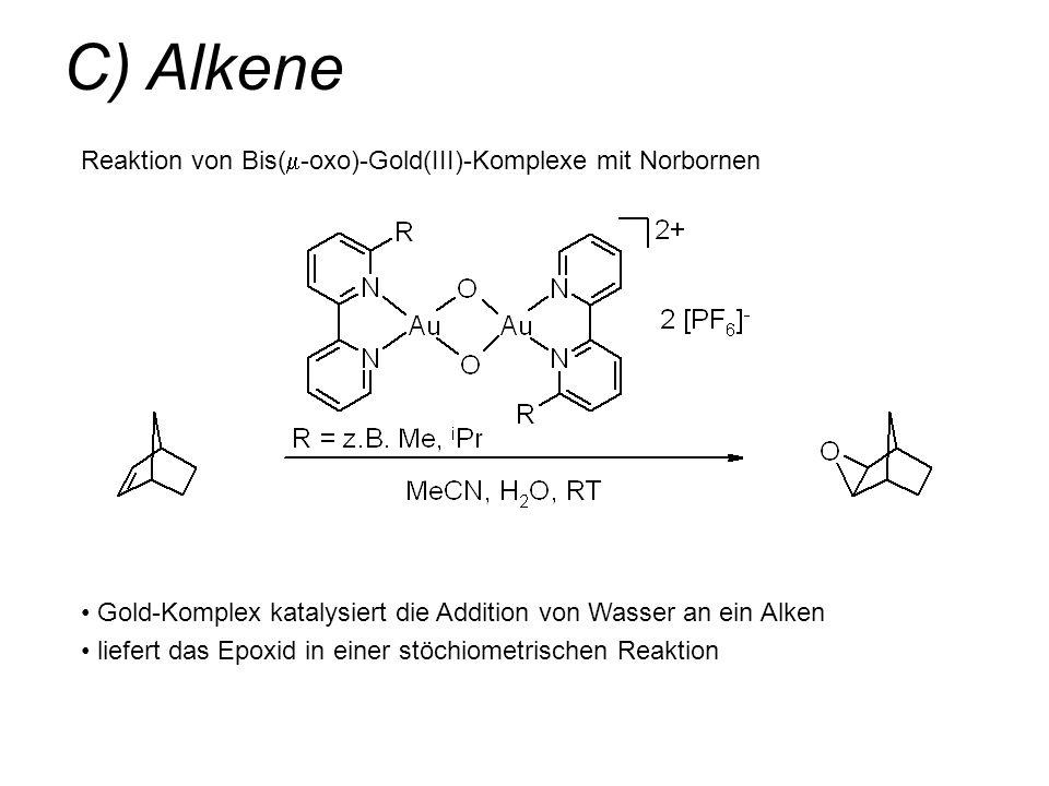 C) Alkene Reaktion von Bis(m-oxo)-Gold(III)-Komplexe mit Norbornen