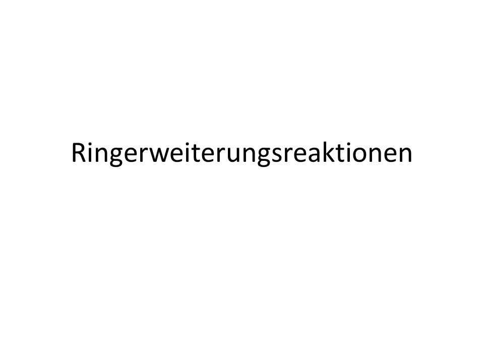 Ringerweiterungsreaktionen