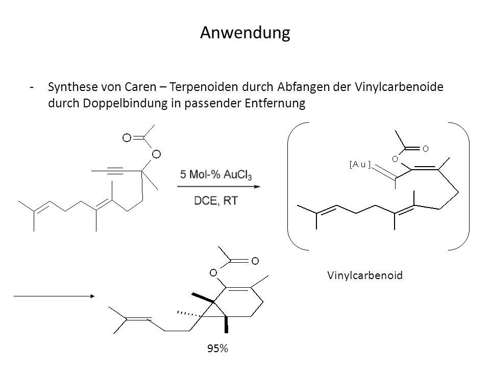 Anwendung Synthese von Caren – Terpenoiden durch Abfangen der Vinylcarbenoide durch Doppelbindung in passender Entfernung.