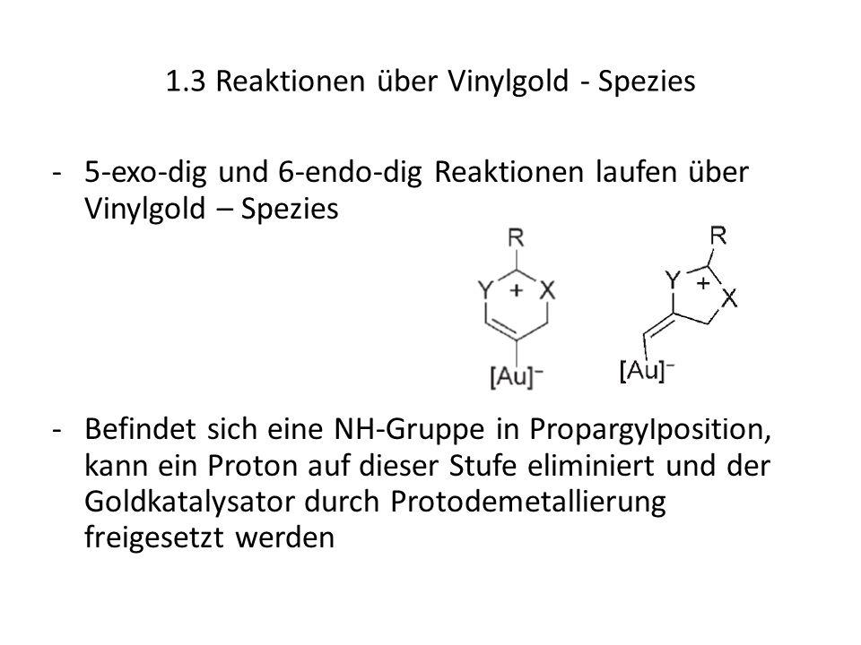 1.3 Reaktionen über Vinylgold - Spezies