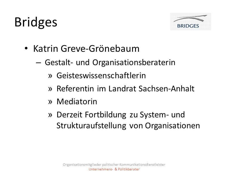 Bridges Katrin Greve-Grönebaum Gestalt- und Organisationsberaterin