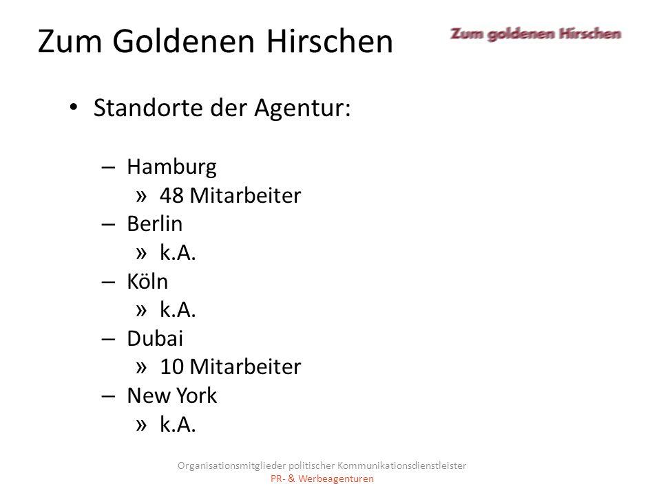 Zum Goldenen Hirschen Standorte der Agentur: Hamburg 48 Mitarbeiter