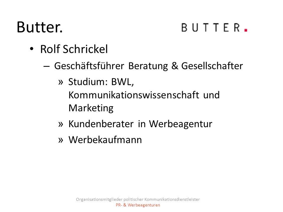 Butter. Rolf Schrickel Geschäftsführer Beratung & Gesellschafter