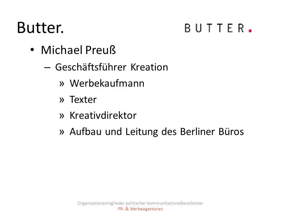 Butter. Michael Preuß Geschäftsführer Kreation Werbekaufmann Texter