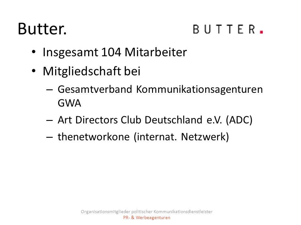 Butter. Insgesamt 104 Mitarbeiter Mitgliedschaft bei