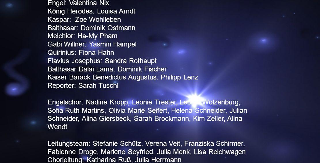 Mitwirkende Sprecher: Alina Trester. Maria: Helen Schneider. Josef: Nicolas Kirchmann. Bote des Kaisers: Stefanie Rosenbaum.