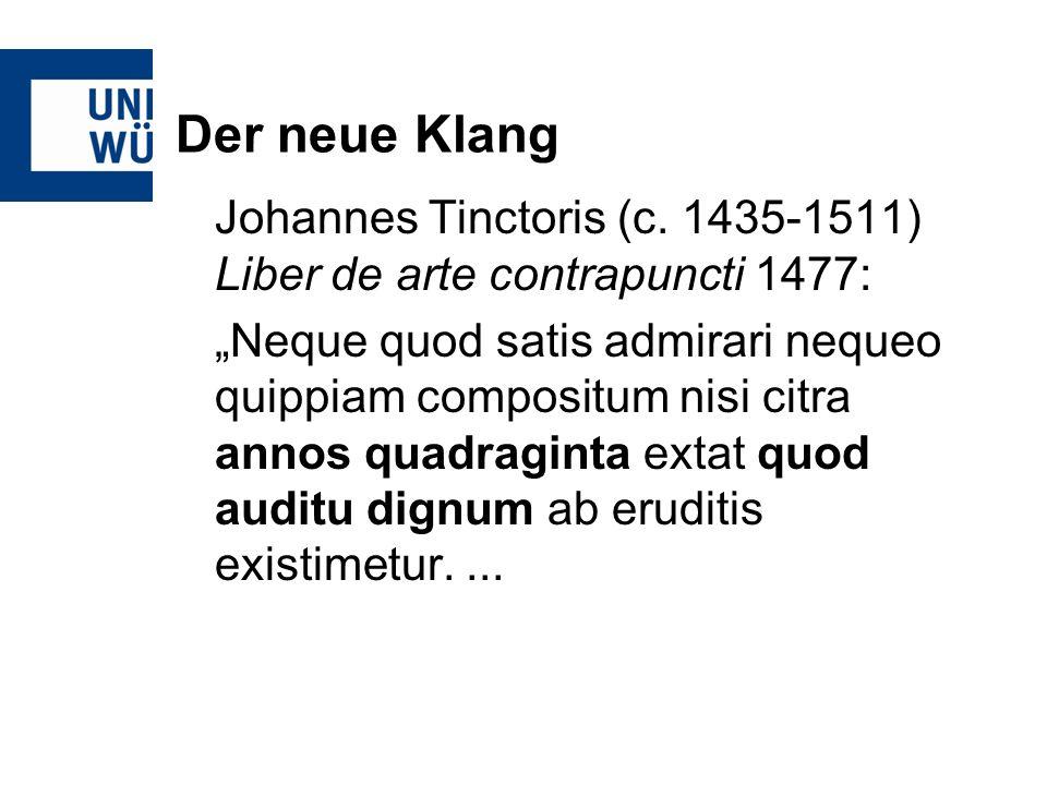 Der neue Klang Johannes Tinctoris (c. 1435-1511) Liber de arte contrapuncti 1477: