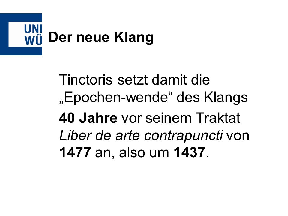 """Der neue Klang Tinctoris setzt damit die """"Epochen-wende des Klangs."""