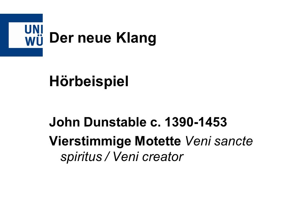 Der neue Klang Hörbeispiel John Dunstable c. 1390-1453