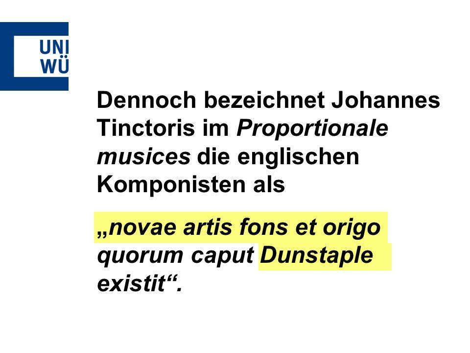 Dennoch bezeichnet Johannes Tinctoris im Proportionale musices die englischen Komponisten als