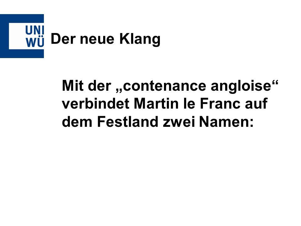 """Der neue Klang Mit der """"contenance angloise verbindet Martin le Franc auf dem Festland zwei Namen:"""