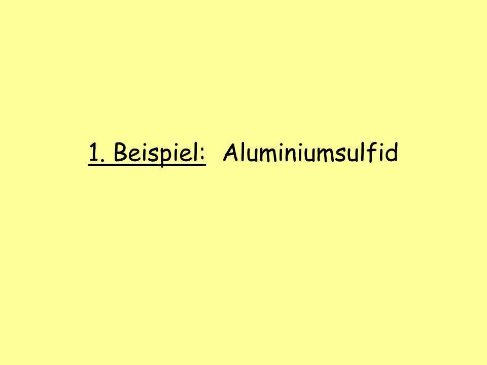 1. Beispiel: Aluminiumsulfid