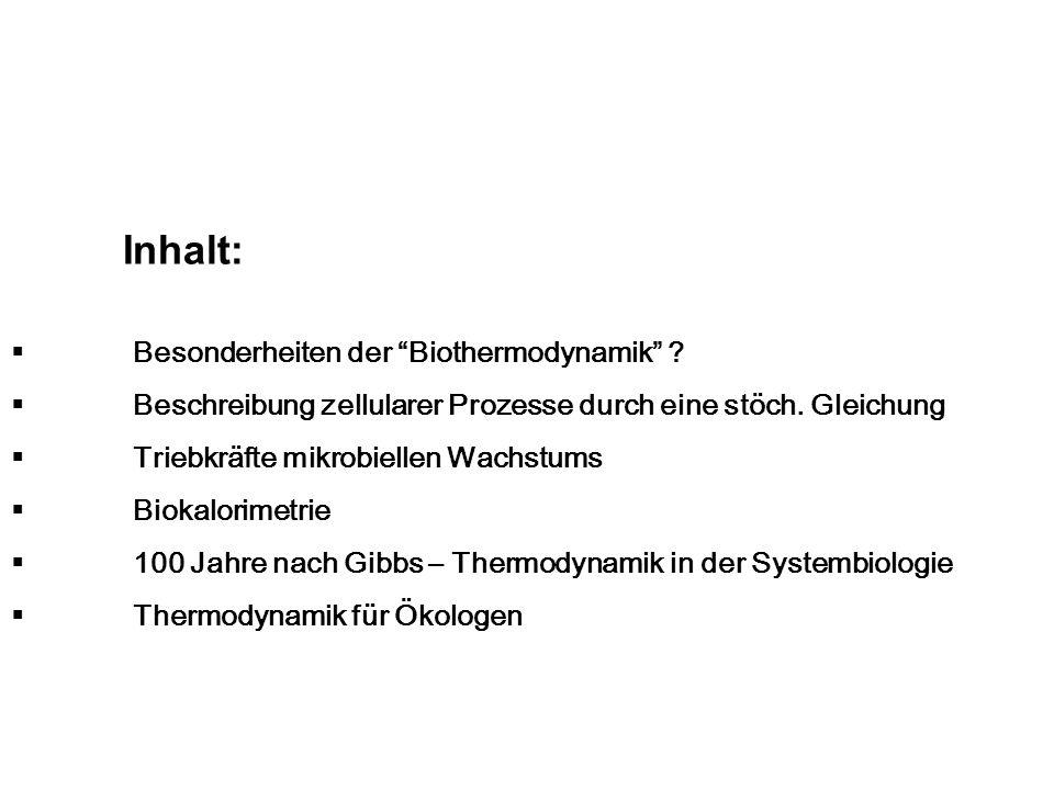 Inhalt: Besonderheiten der Biothermodynamik
