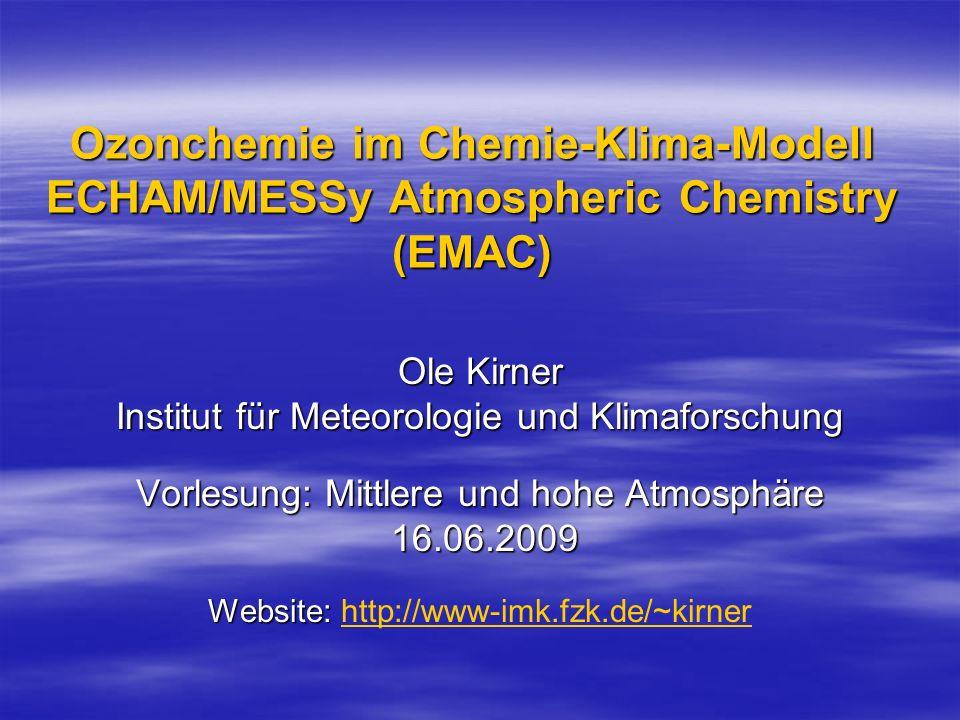 Ozonchemie im Chemie-Klima-Modell ECHAM/MESSy Atmospheric Chemistry (EMAC)