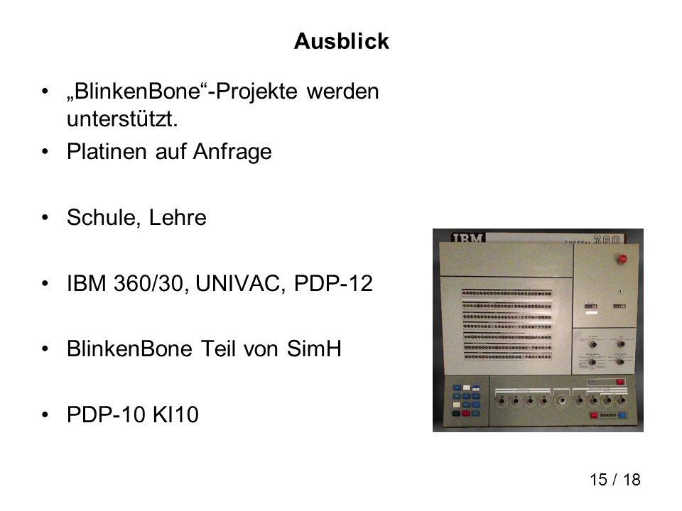 """Ausblick """"BlinkenBone -Projekte werden unterstützt. Platinen auf Anfrage. Schule, Lehre. IBM 360/30, UNIVAC, PDP-12."""