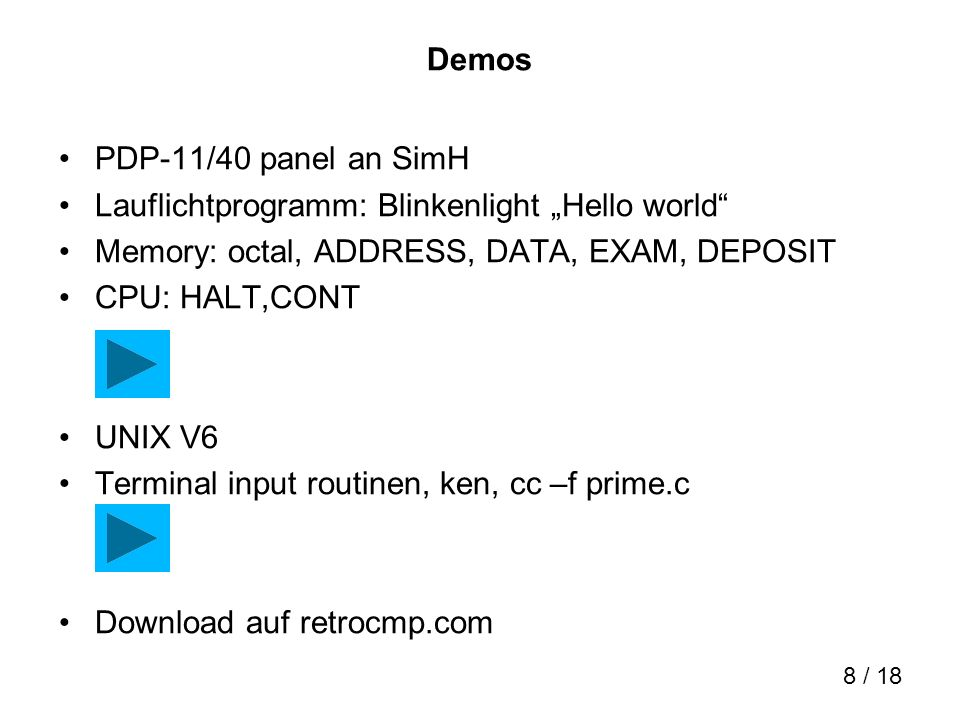 "Demos PDP-11/40 panel an SimH. Lauflichtprogramm: Blinkenlight ""Hello world Memory: octal, ADDRESS, DATA, EXAM, DEPOSIT."