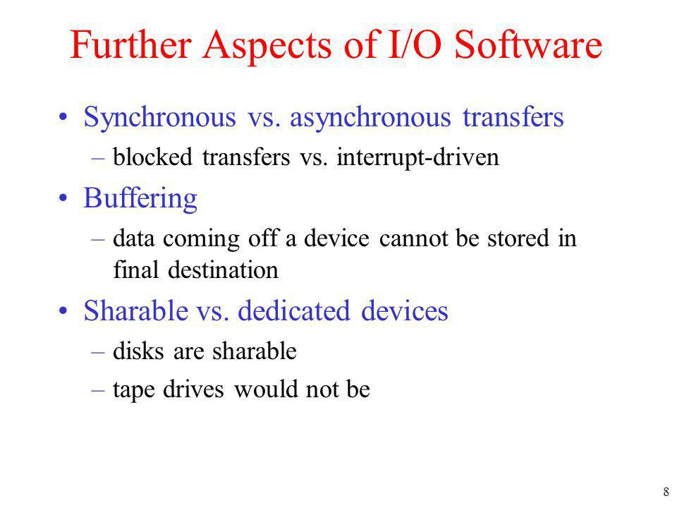 Further Aspects of I/O Software