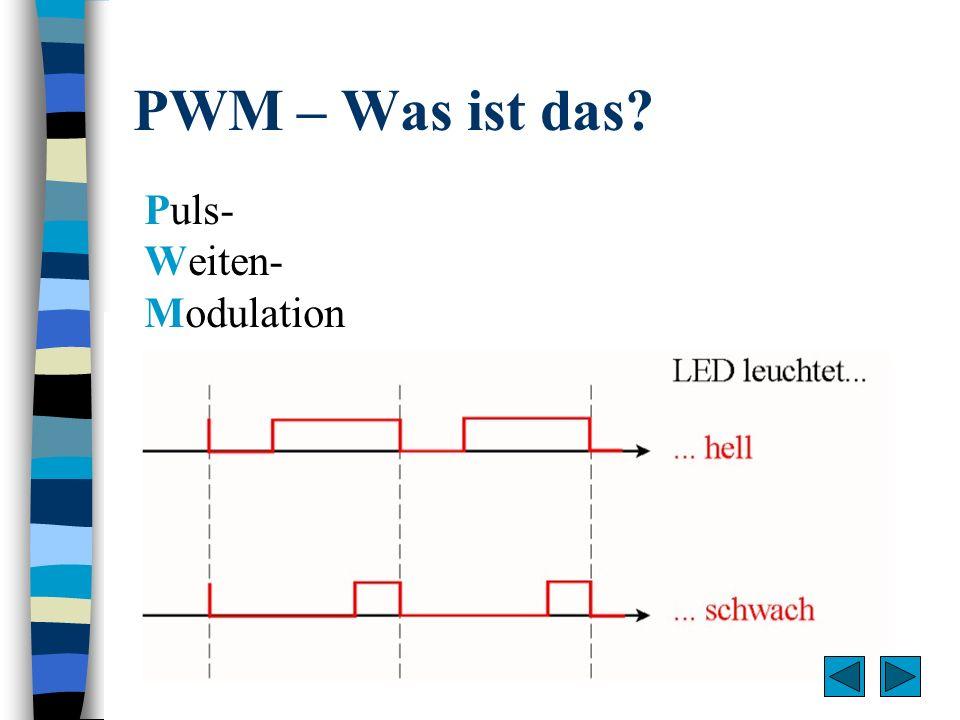 PWM – Was ist das Puls- Weiten- Modulation