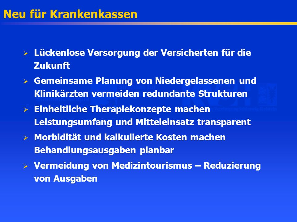 Neu für Krankenkassen Lückenlose Versorgung der Versicherten für die Zukunft.