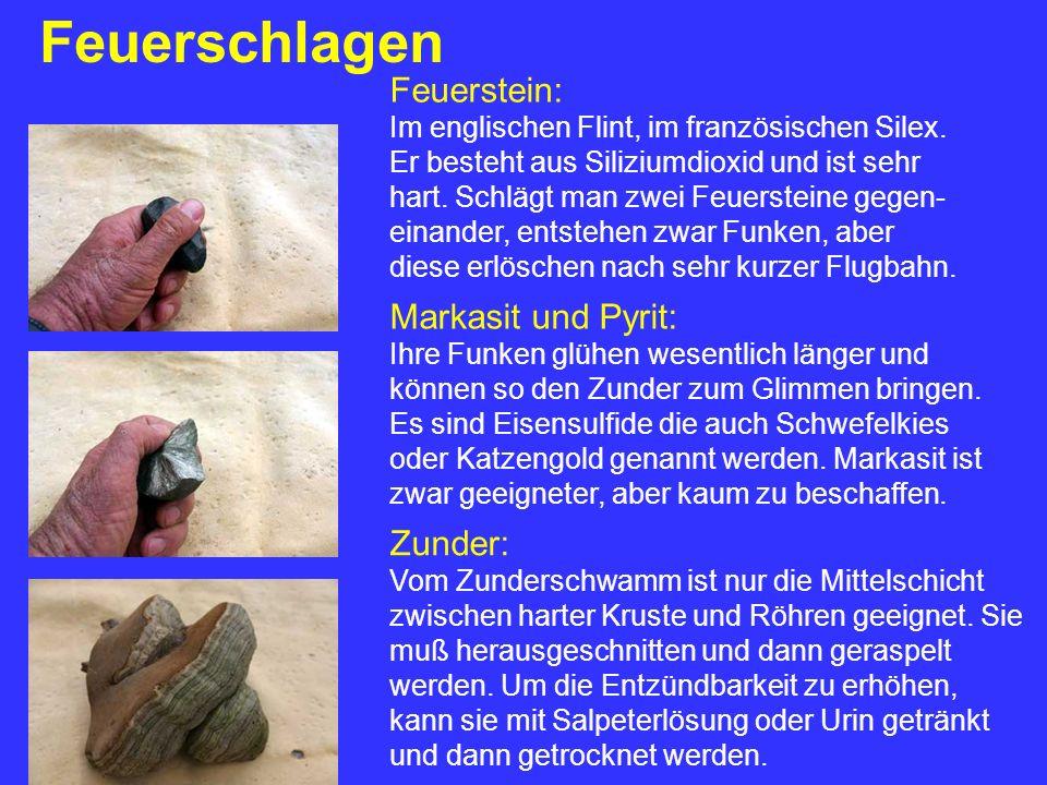 Feuerschlagen Feuerstein: Markasit und Pyrit: Zunder: