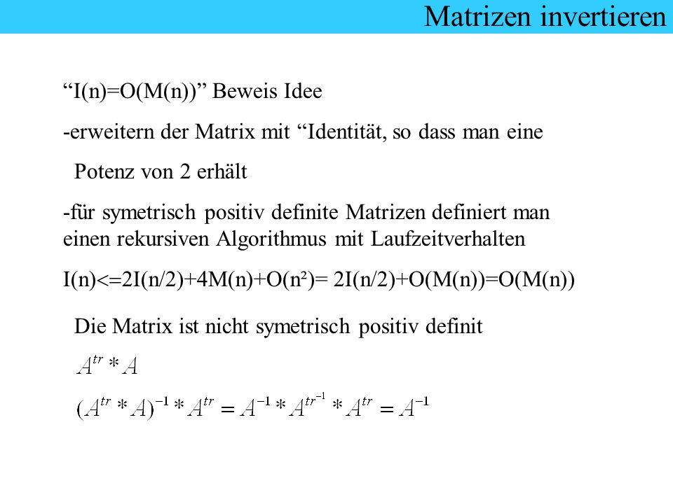 Matrizen invertieren I(n)=O(M(n)) Beweis Idee
