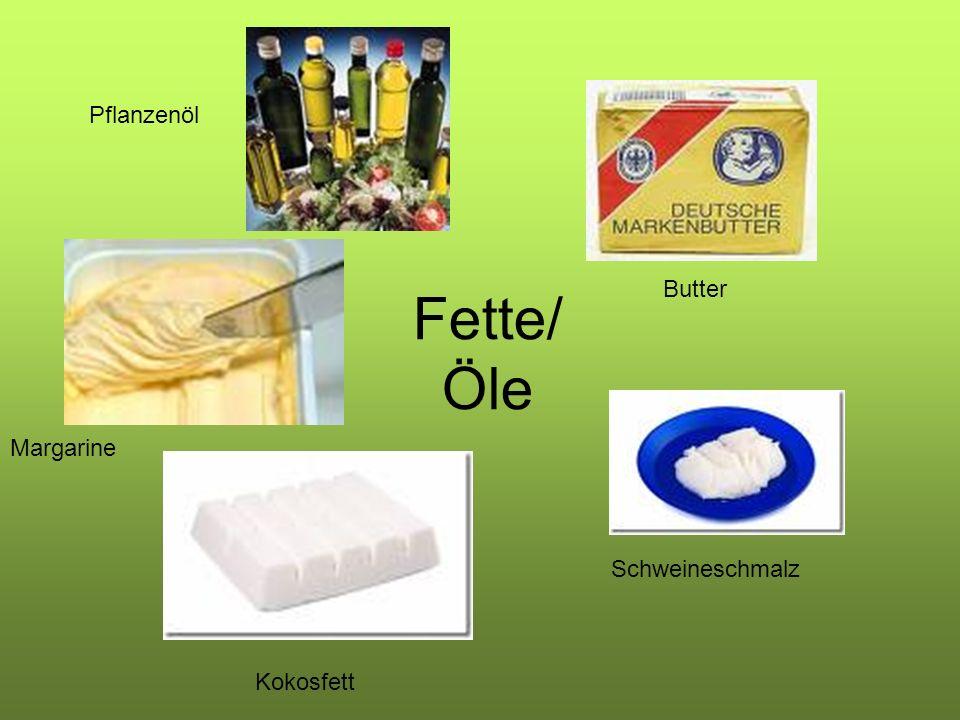 Fette/ Öle Pflanzenöl Butter Margarine Schweineschmalz Kokosfett