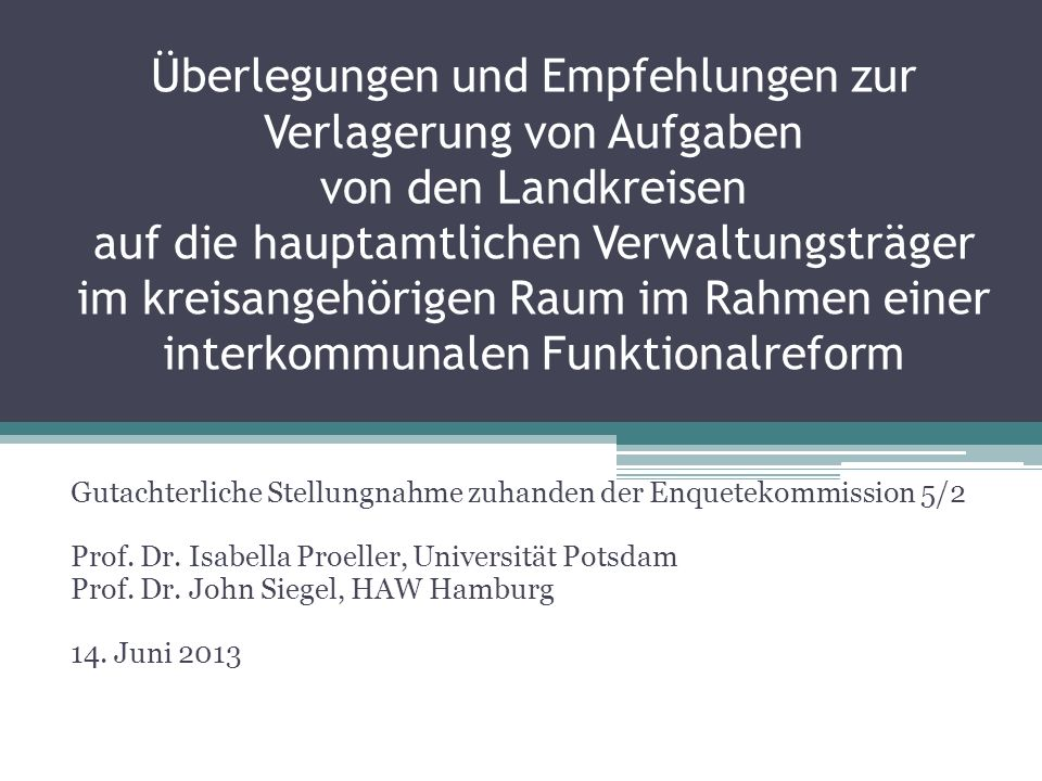 Überlegungen und Empfehlungen zur Verlagerung von Aufgaben von den Landkreisen auf die hauptamtlichen Verwaltungsträger im kreisangehörigen Raum im Rahmen einer interkommunalen Funktionalreform