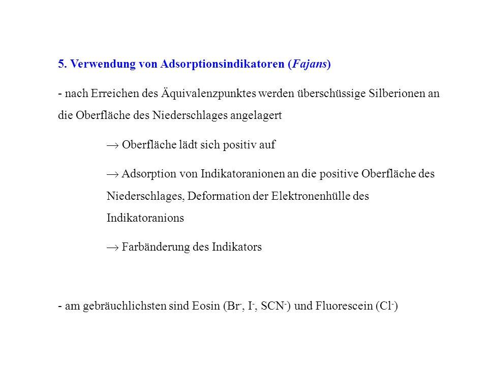 5. Verwendung von Adsorptionsindikatoren (Fajans)