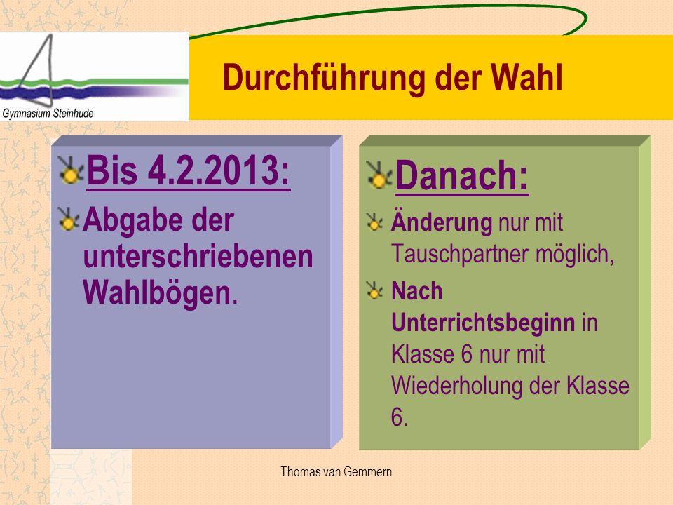 Bis 4.2.2013: Danach: Durchführung der Wahl