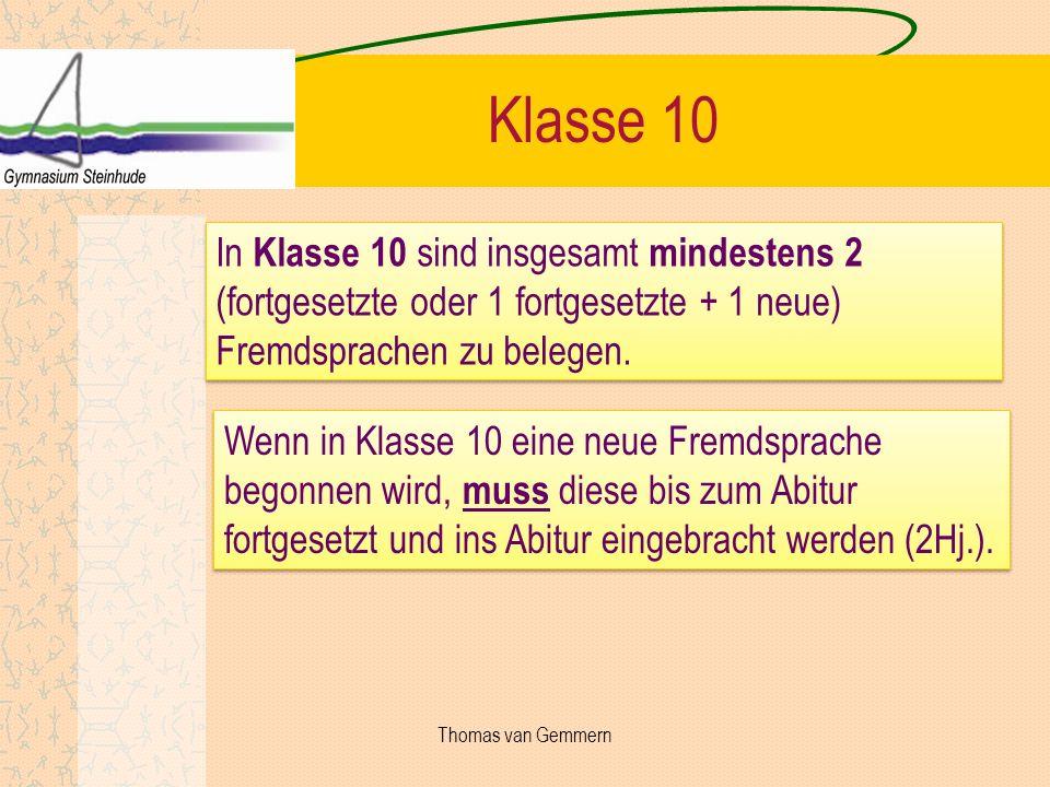 Klasse 10In Klasse 10 sind insgesamt mindestens 2 (fortgesetzte oder 1 fortgesetzte + 1 neue) Fremdsprachen zu belegen.