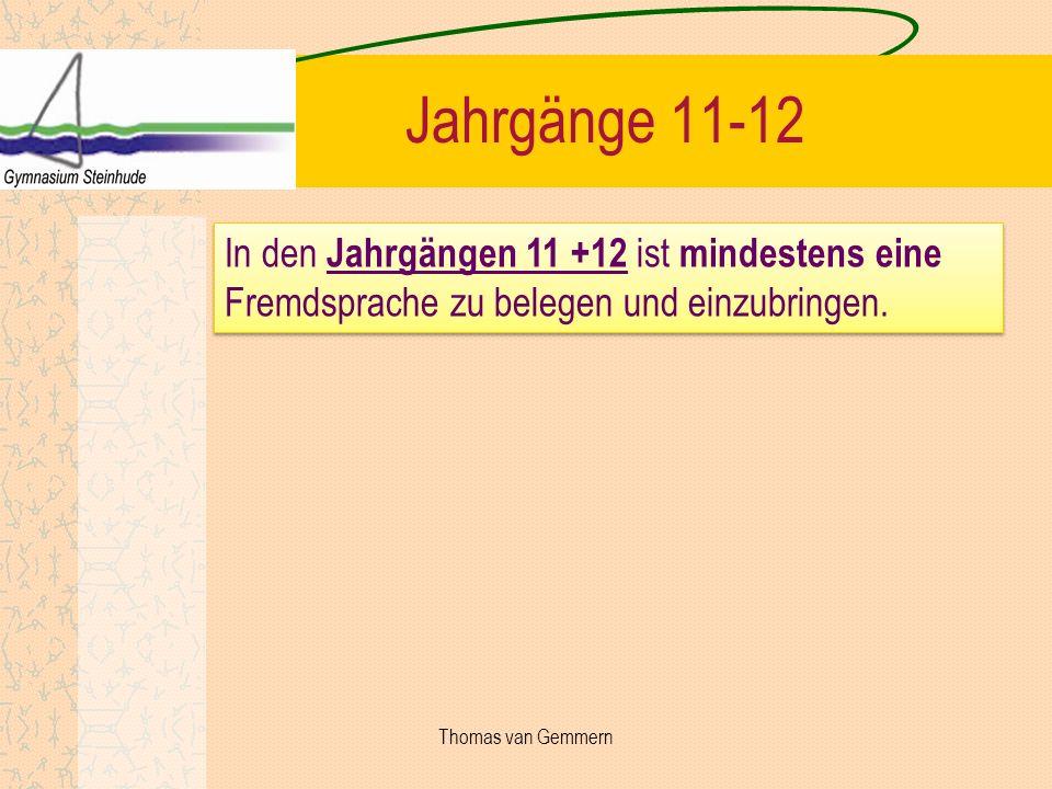 Jahrgänge 11-12 In den Jahrgängen 11 +12 ist mindestens eine Fremdsprache zu belegen und einzubringen.