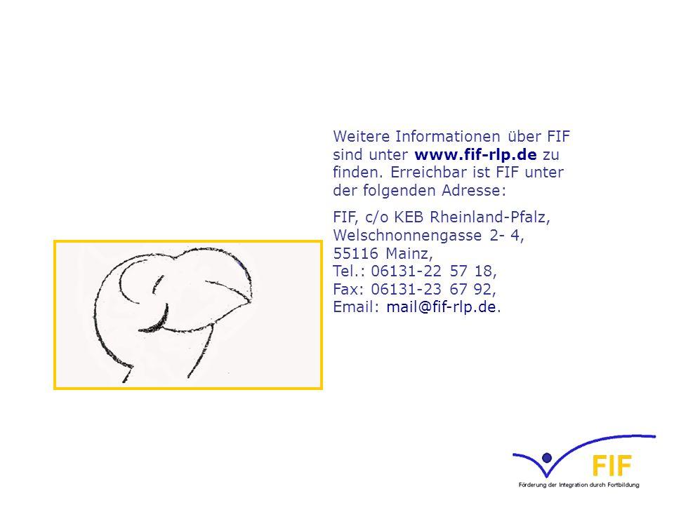 Weitere Informationen über FIF sind unter www. fif-rlp. de zu finden