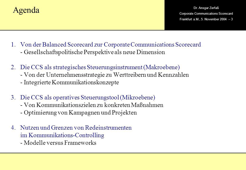 AgendaVon der Balanced Scorecard zur Corporate Communications Scorecard - Gesellschaftspolitische Perspektive als neue Dimension.