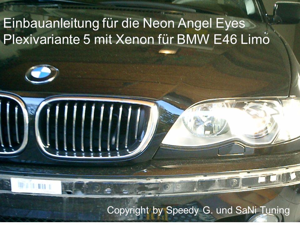Einbauanleitung für die Neon Angel Eyes Plexivariante 5 mit Xenon für BMW E46 Limo
