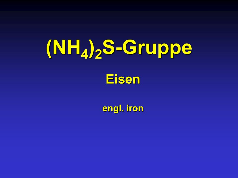(NH4)2S-Gruppe Eisen engl. iron